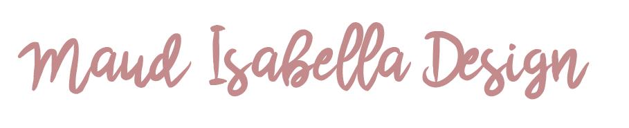 MAUD ISABELLA DESIGN